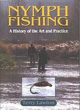Nymph Fishing - A History of the Art and Practice